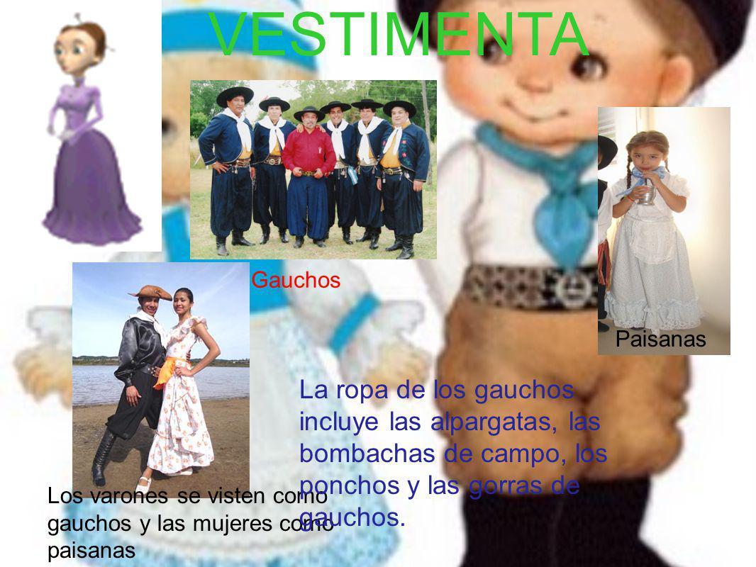 VESTIMENTA Gauchos. Paisanas. La ropa de los gauchos incluye las alpargatas, las bombachas de campo, los ponchos y las gorras de gauchos.