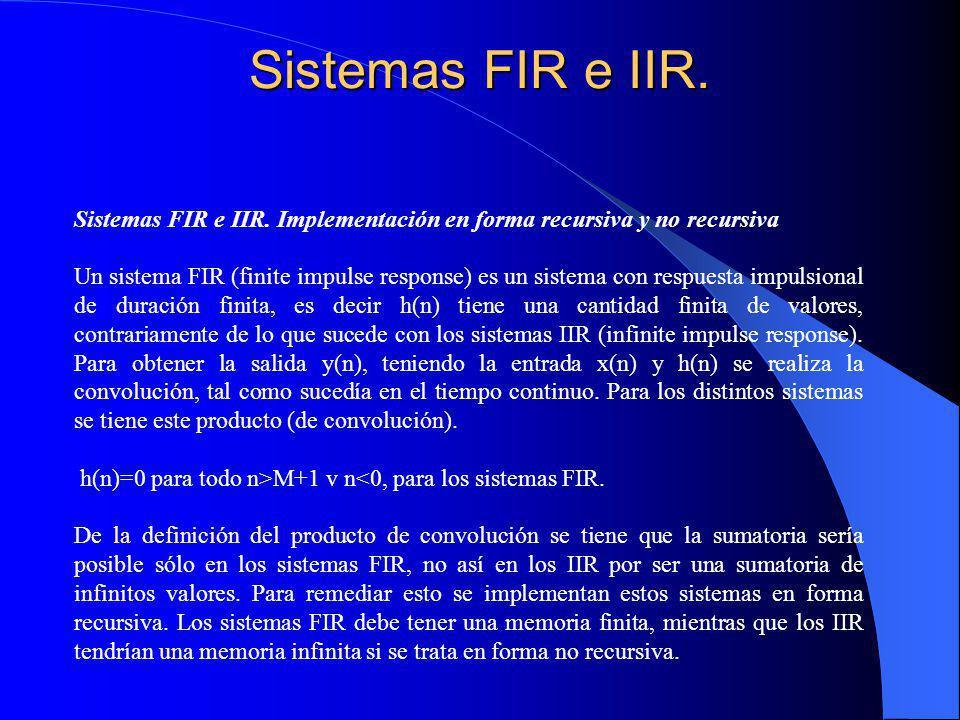 Sistemas FIR e IIR. Sistemas FIR e IIR. Implementación en forma recursiva y no recursiva.