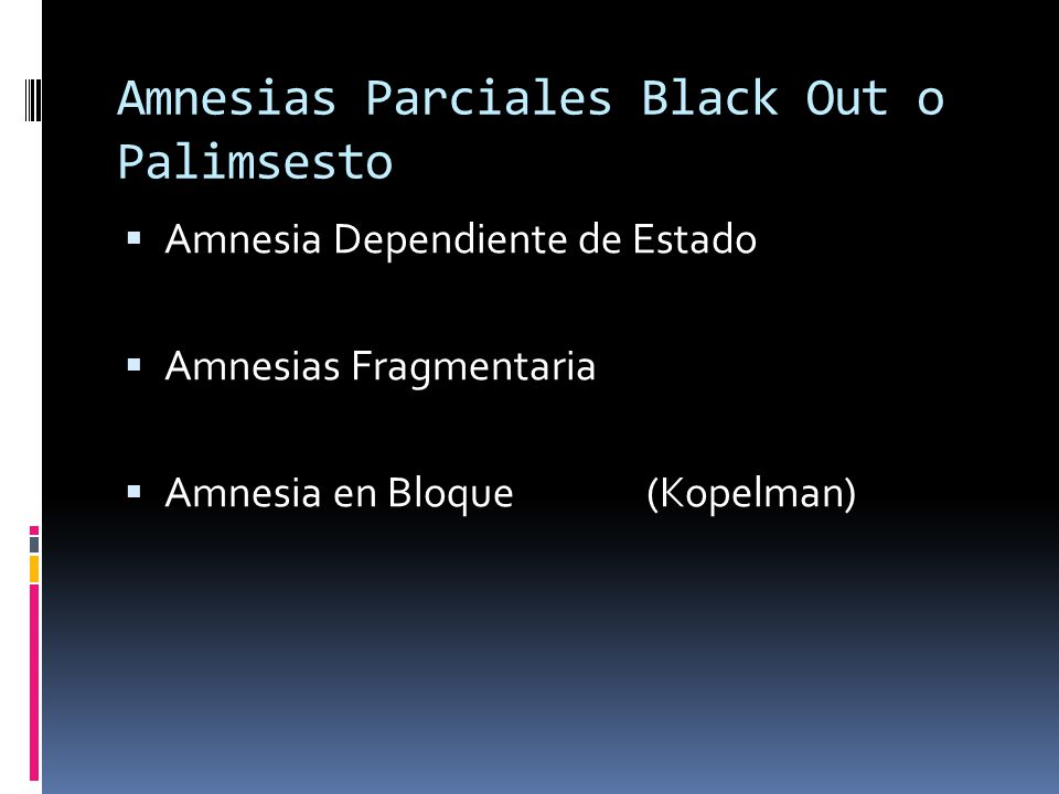 Amnesias Parciales Black Out o Palimsesto