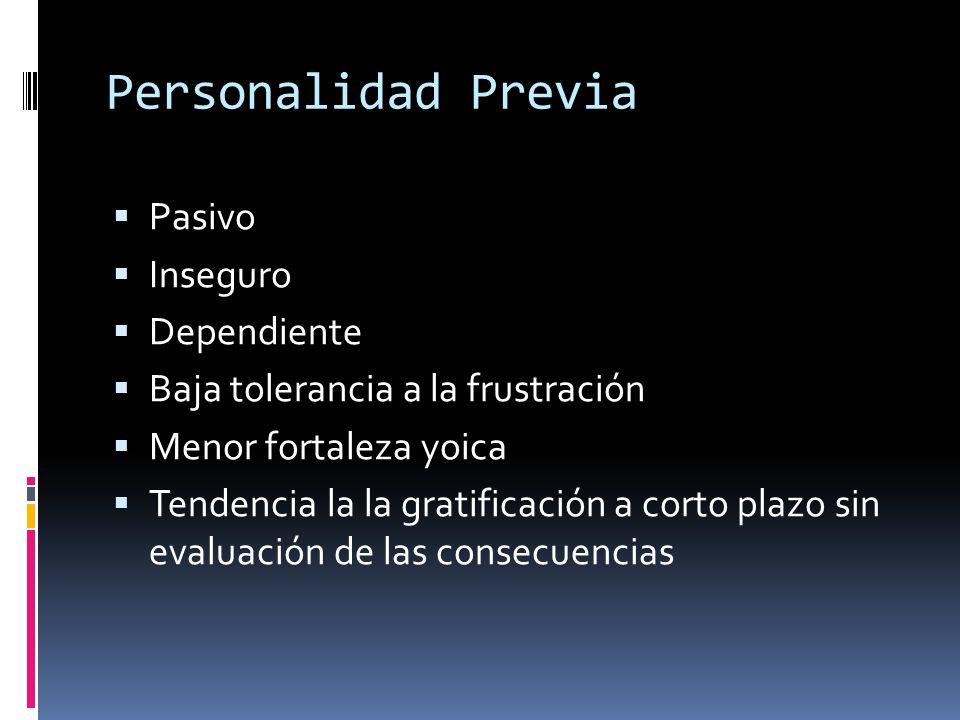 Personalidad Previa Pasivo Inseguro Dependiente