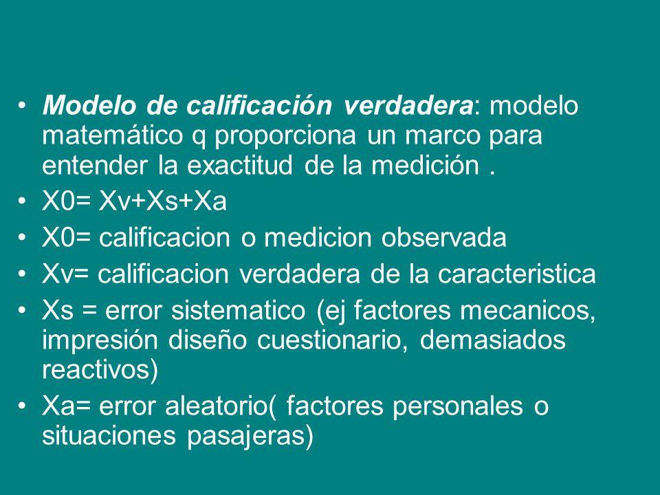 Modelo de calificación verdadera: modelo matemático q proporciona un marco para entender la exactitud de la medición .