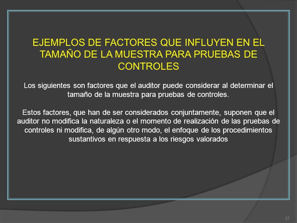 EJEMPLOS DE FACTORES QUE INFLUYEN EN EL TAMAÑO DE LA MUESTRA PARA PRUEBAS DE CONTROLES