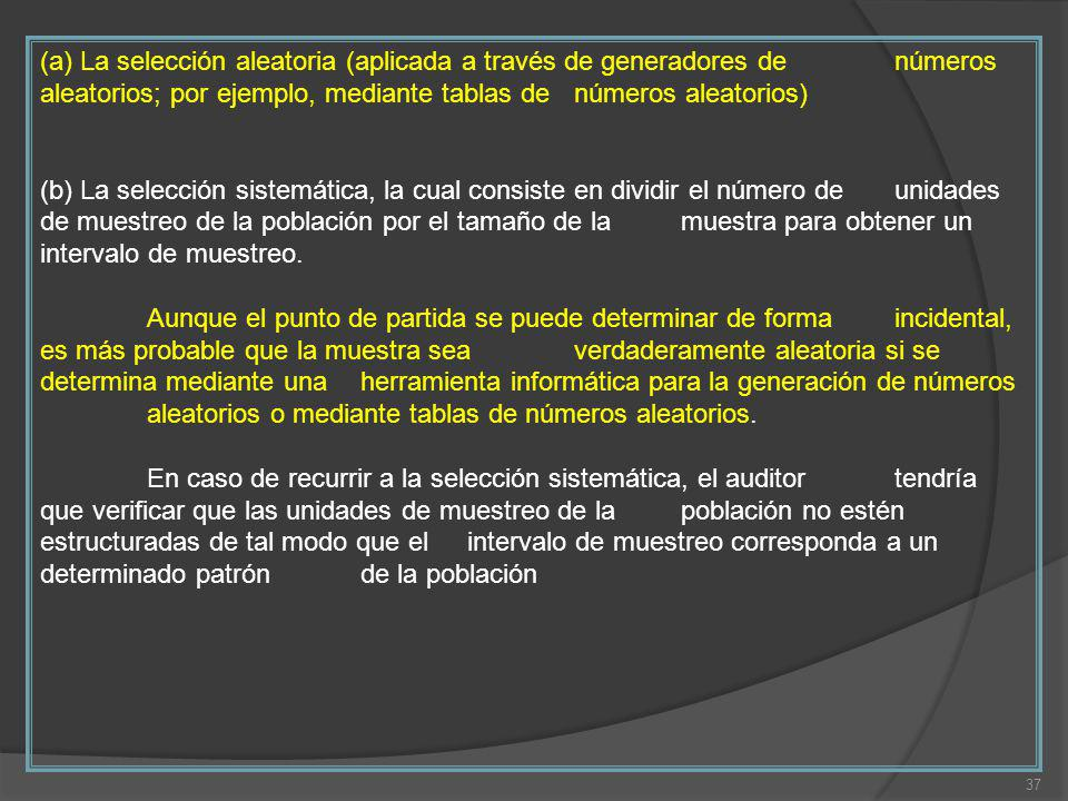 (a) La selección aleatoria (aplicada a través de generadores de