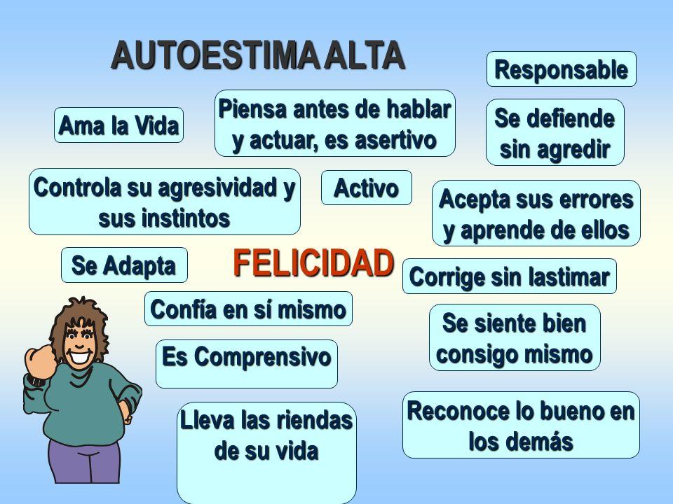 AUTOESTIMA ALTA FELICIDAD Responsable