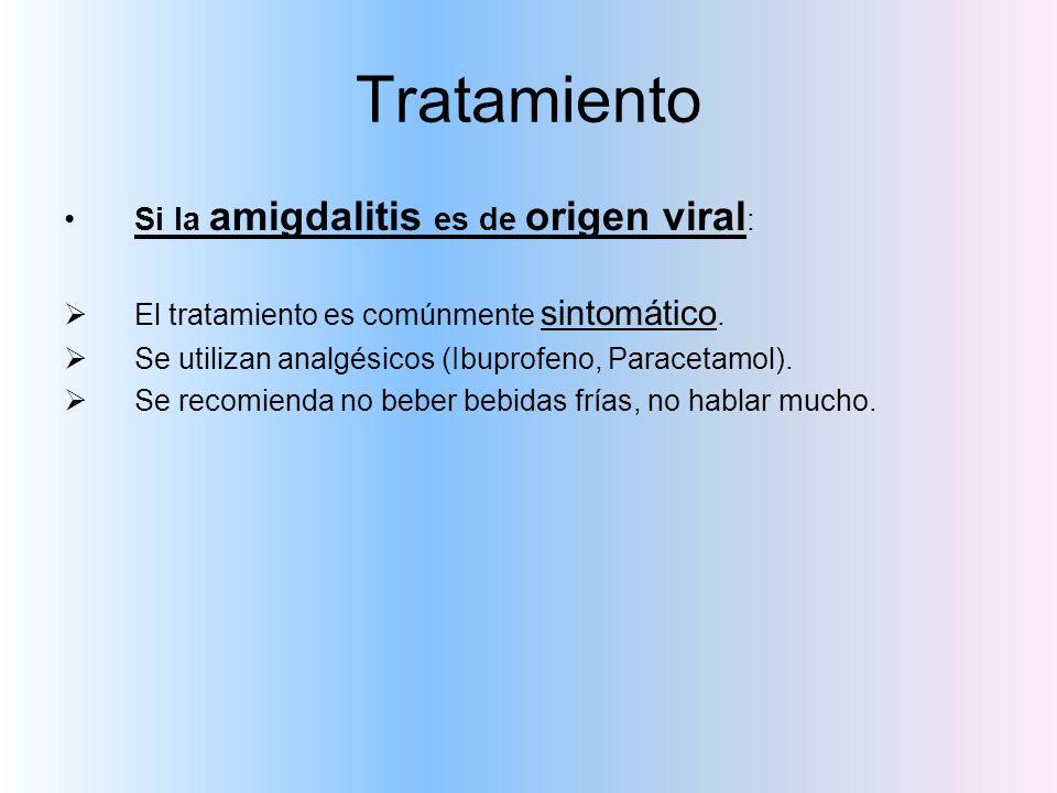 Tratamiento Si la amigdalitis es de origen viral: