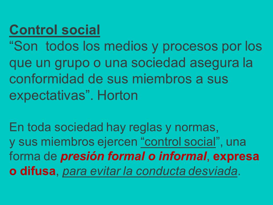 Control social Son todos los medios y procesos por los que un grupo o una sociedad asegura la conformidad de sus miembros a sus expectativas .