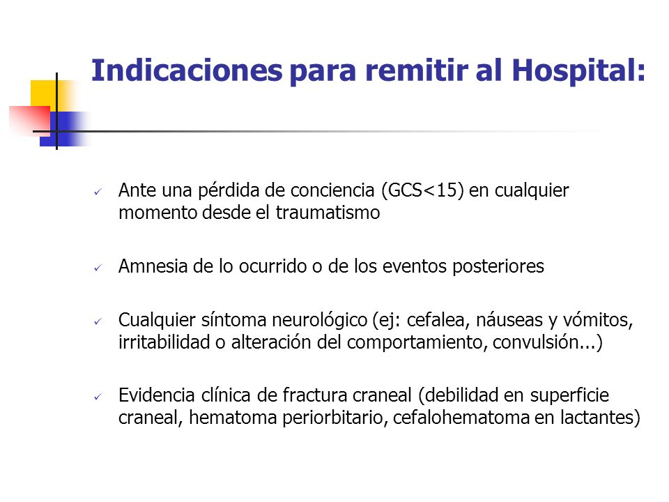 Indicaciones para remitir al Hospital: