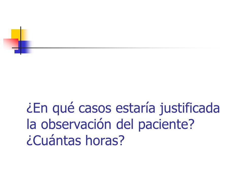 ¿En qué casos estaría justificada la observación del paciente
