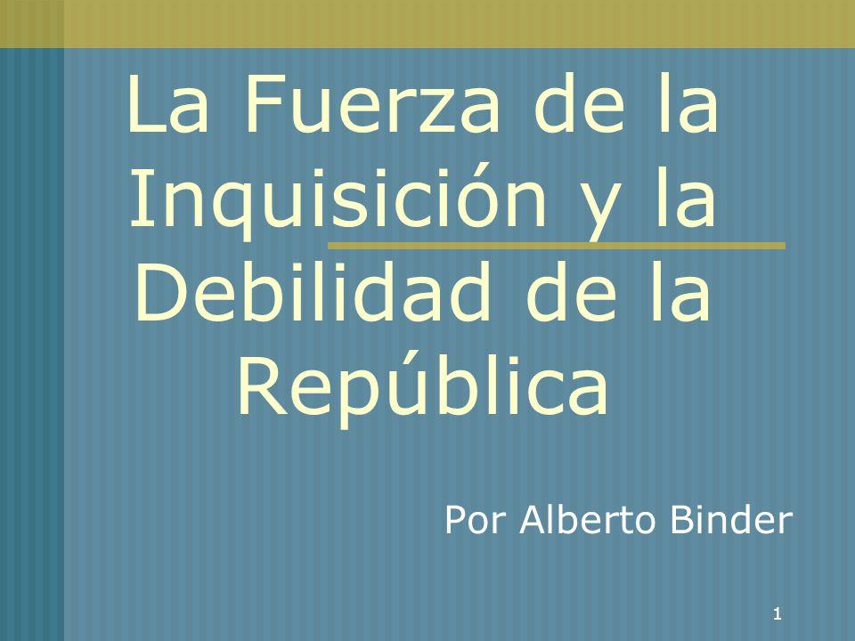 La Fuerza de la Inquisición y la Debilidad de la República