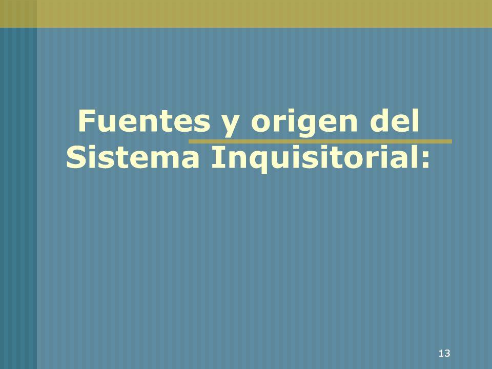 Fuentes y origen del Sistema Inquisitorial: