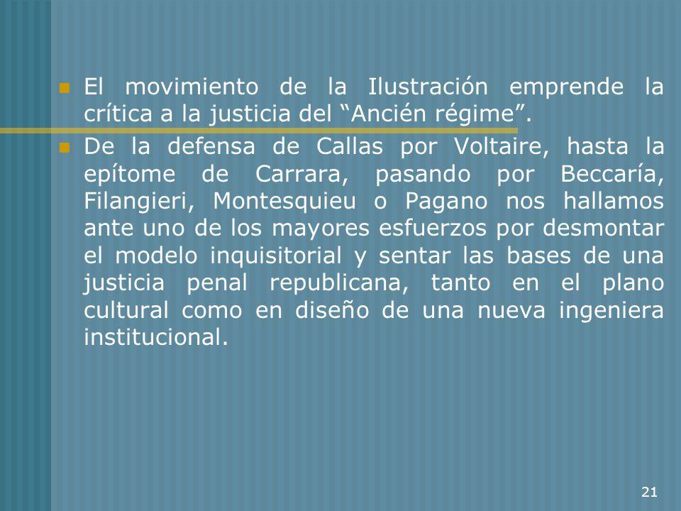 El movimiento de la Ilustración emprende la crítica a la justicia del Ancién régime .