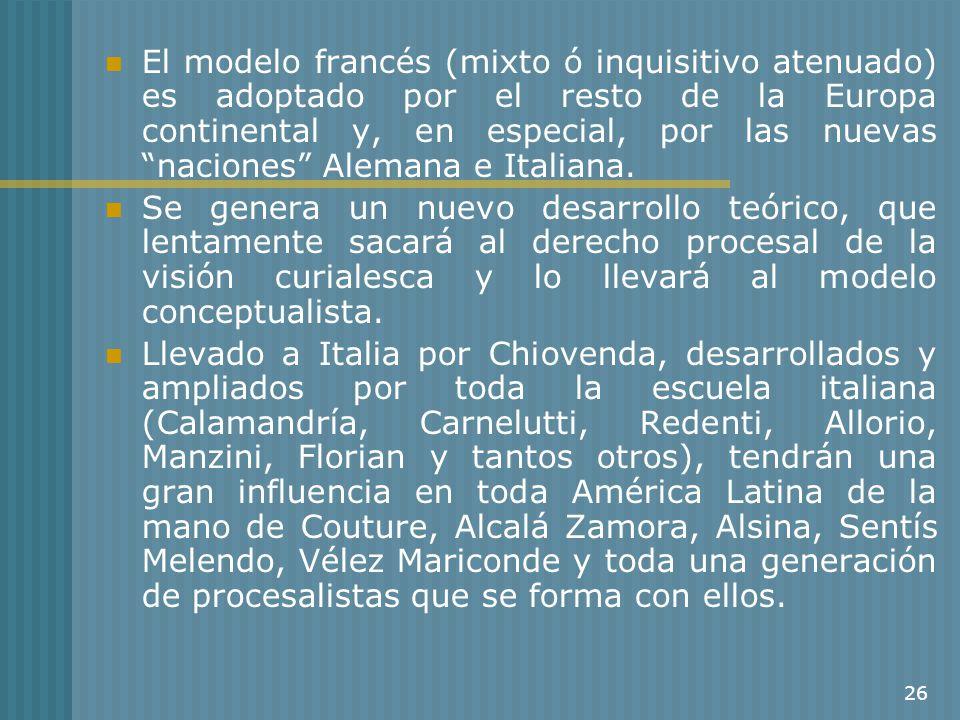 El modelo francés (mixto ó inquisitivo atenuado) es adoptado por el resto de la Europa continental y, en especial, por las nuevas naciones Alemana e Italiana.
