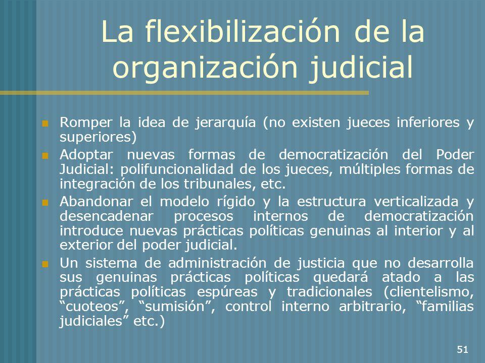 La flexibilización de la organización judicial