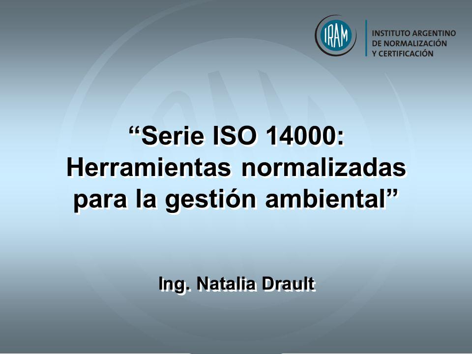 Serie ISO 14000: Herramientas normalizadas para la gestión ambiental