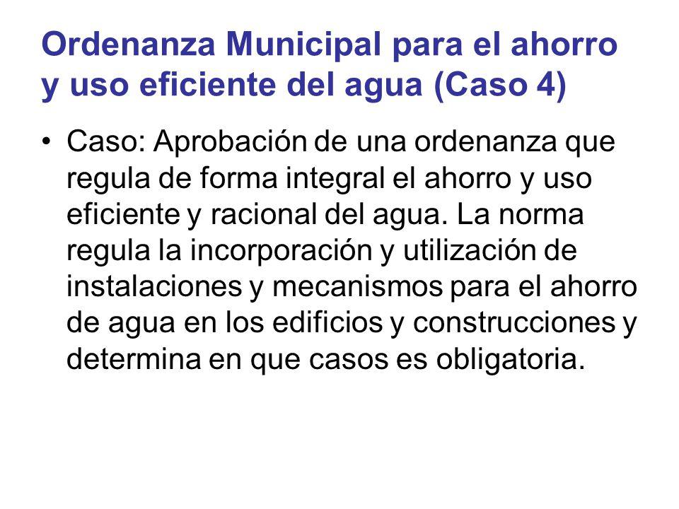 Ordenanza Municipal para el ahorro y uso eficiente del agua (Caso 4)