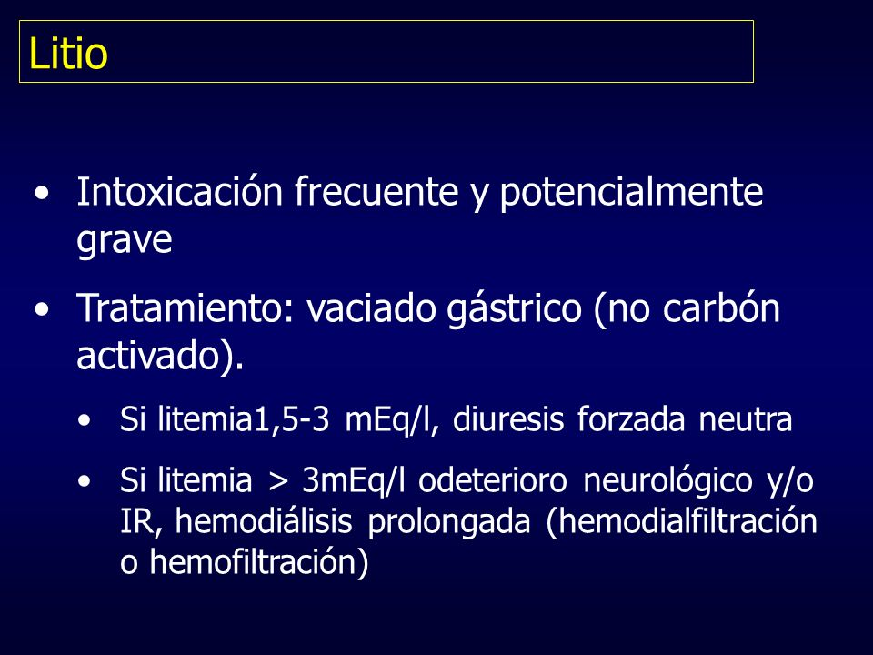 Litio Intoxicación frecuente y potencialmente grave