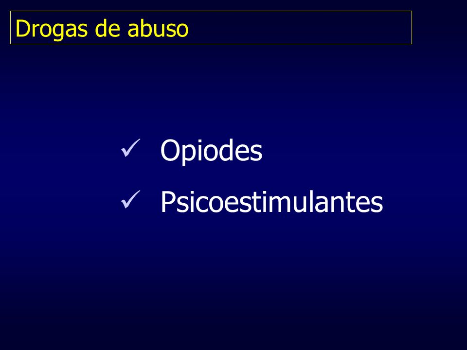Drogas de abuso Opiodes Psicoestimulantes