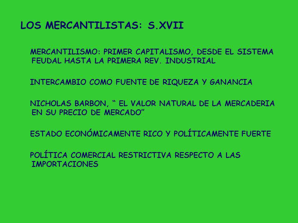 LOS MERCANTILISTAS: S.XVII