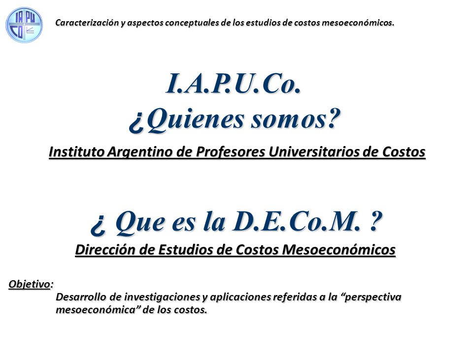 I.A.P.U.Co. ¿Quienes somos ¿ Que es la D.E.Co.M.