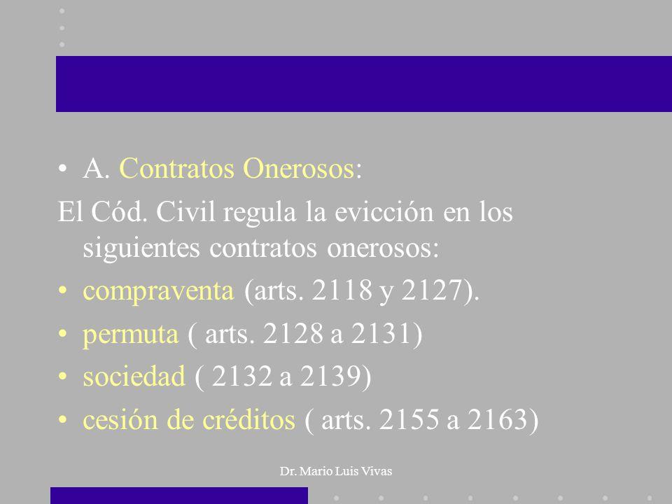 El Cód. Civil regula la evicción en los siguientes contratos onerosos: