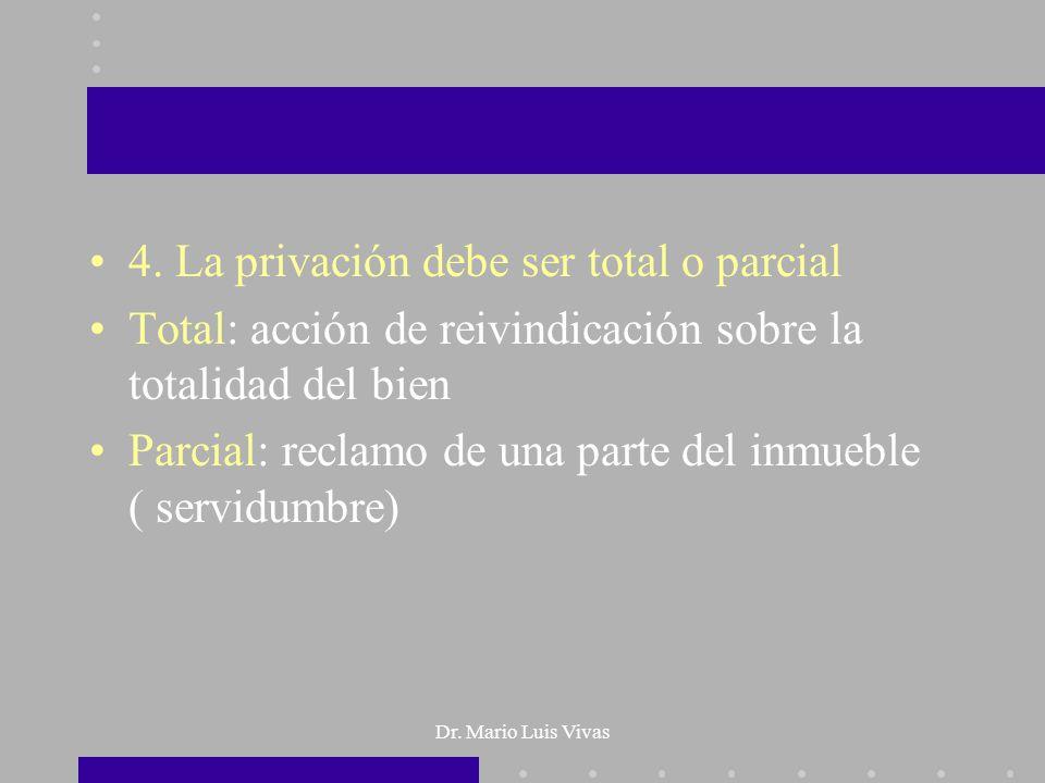 4. La privación debe ser total o parcial