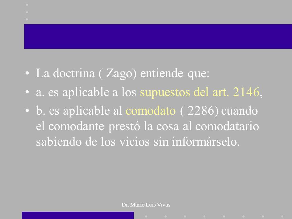 La doctrina ( Zago) entiende que: