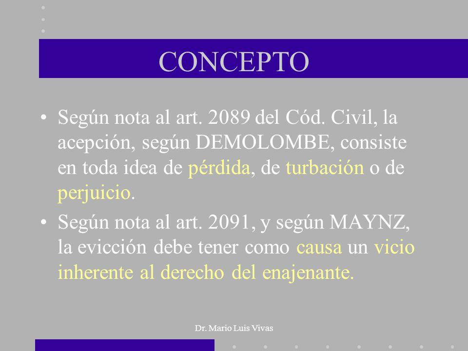 CONCEPTO Según nota al art. 2089 del Cód. Civil, la acepción, según DEMOLOMBE, consiste en toda idea de pérdida, de turbación o de perjuicio.