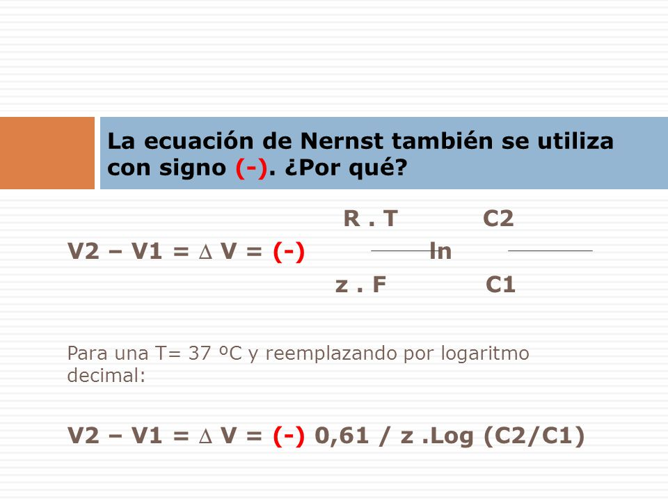 La ecuación de Nernst también se utiliza con signo (-). ¿Por qué