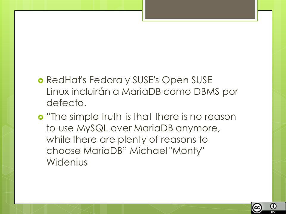 RedHat s Fedora y SUSE s Open SUSE Linux incluirán a MariaDB como DBMS por defecto.