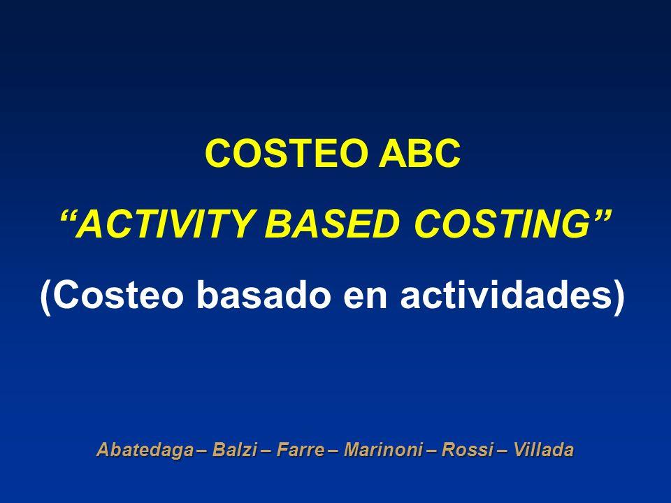 ACTIVITY BASED COSTING (Costeo basado en actividades)