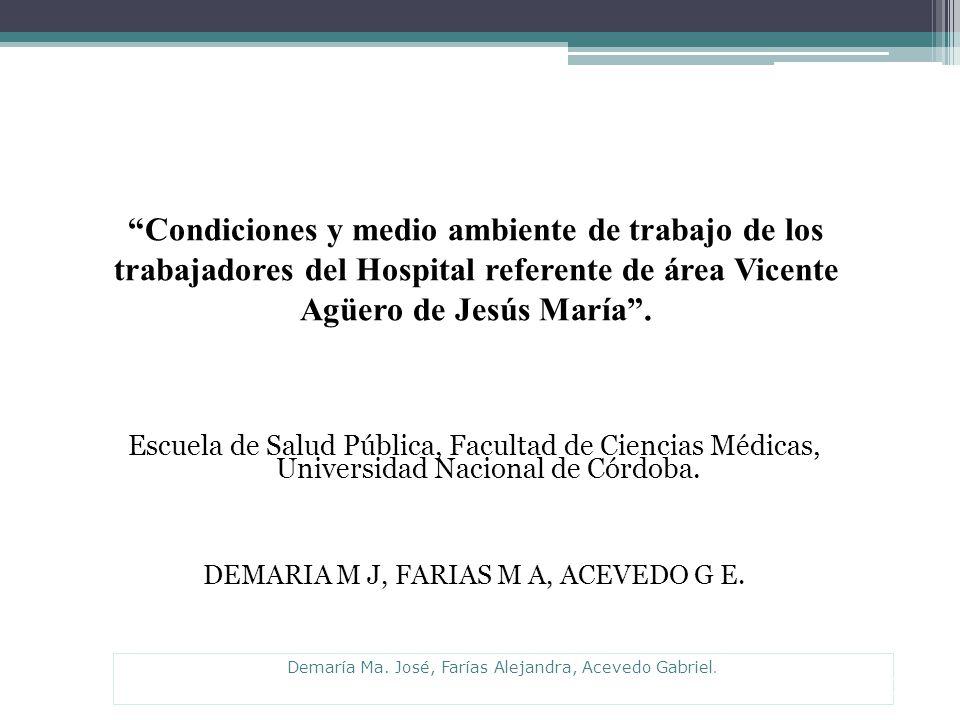 Condiciones y medio ambiente de trabajo de los trabajadores del Hospital referente de área Vicente Agüero de Jesús María .