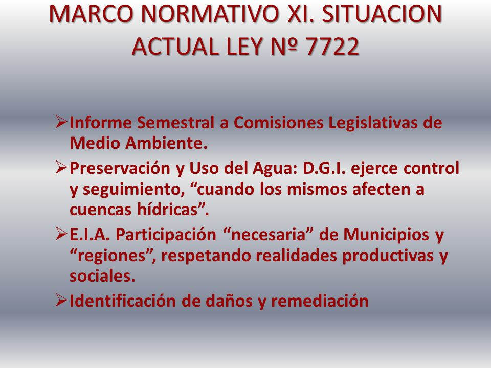 MARCO NORMATIVO XI. SITUACION ACTUAL LEY Nº 7722