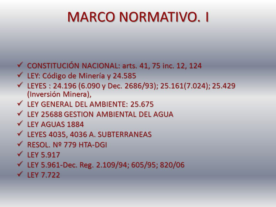 MARCO NORMATIVO. I CONSTITUCIÓN NACIONAL: arts. 41, 75 inc. 12, 124