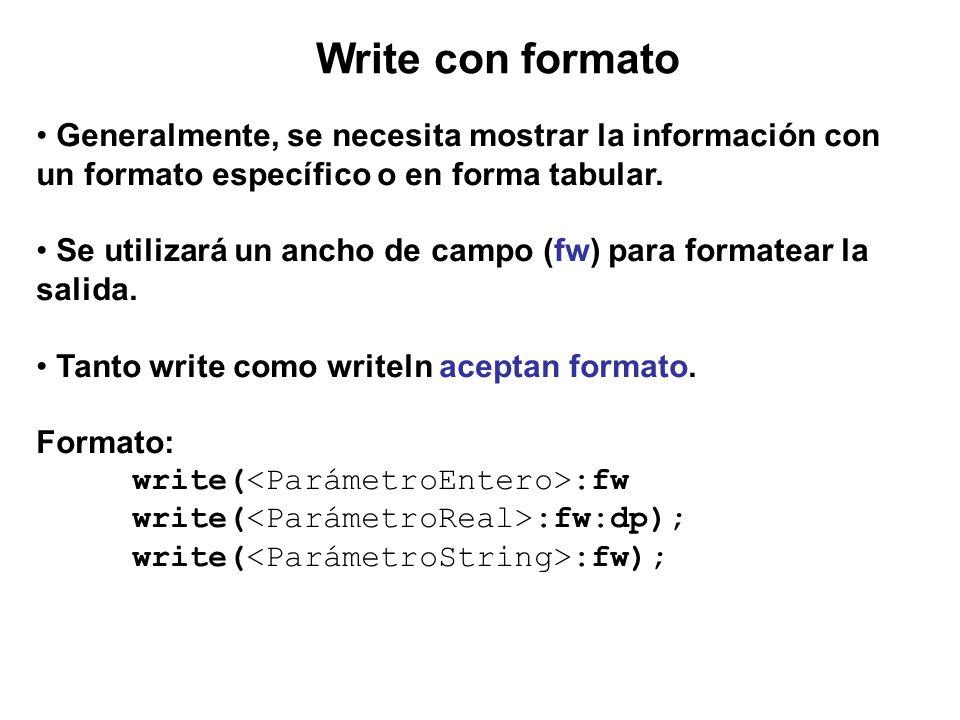 Write con formato • Generalmente, se necesita mostrar la información con un formato específico o en forma tabular.
