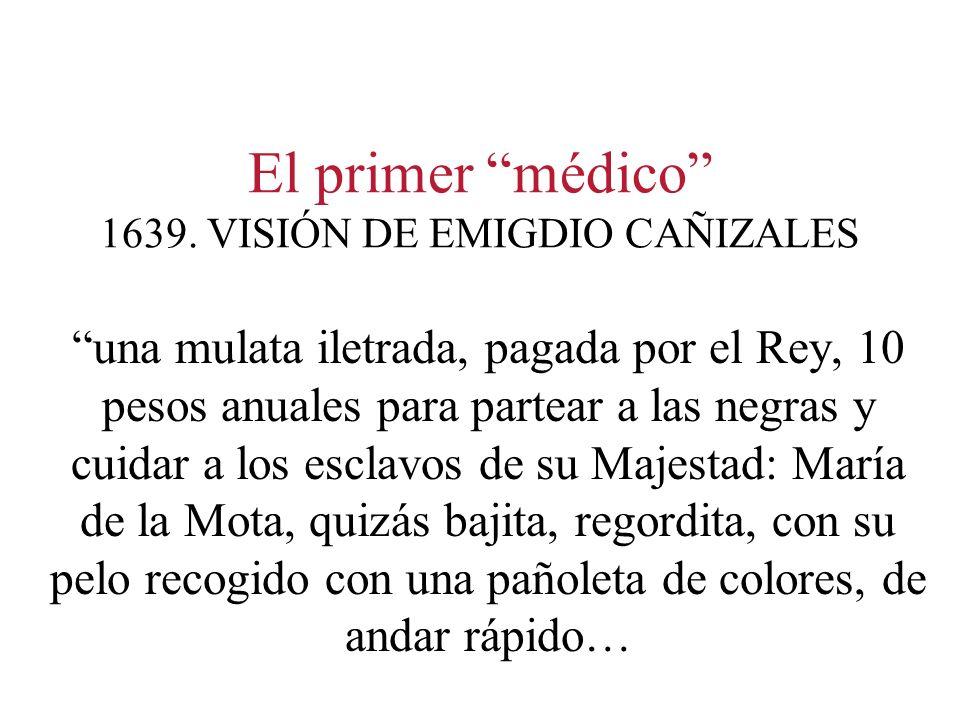 El primer médico 1639. VISIÓN DE EMIGDIO CAÑIZALES