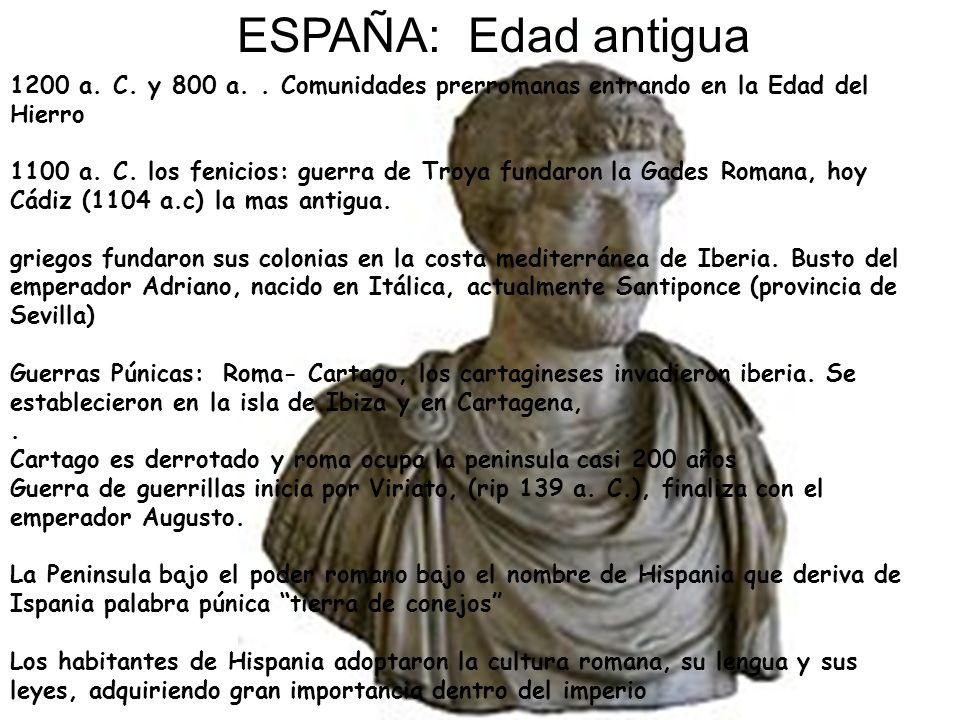 ESPAÑA: Edad antigua 1200 a. C. y 800 a. . Comunidades prerromanas entrando en la Edad del Hierro.