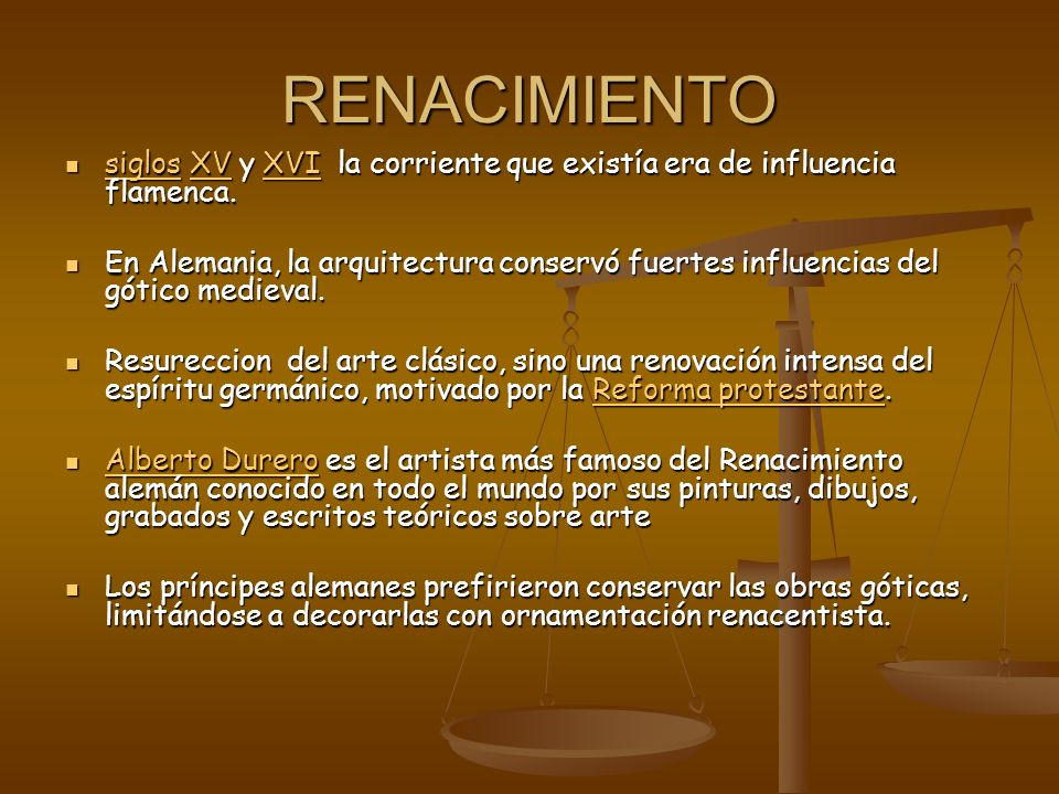 RENACIMIENTO siglos XV y XVI la corriente que existía era de influencia flamenca.
