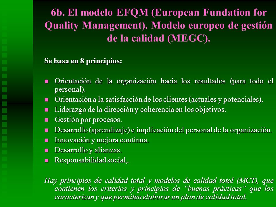 6b. El modelo EFQM (European Fundation for Quality Management)