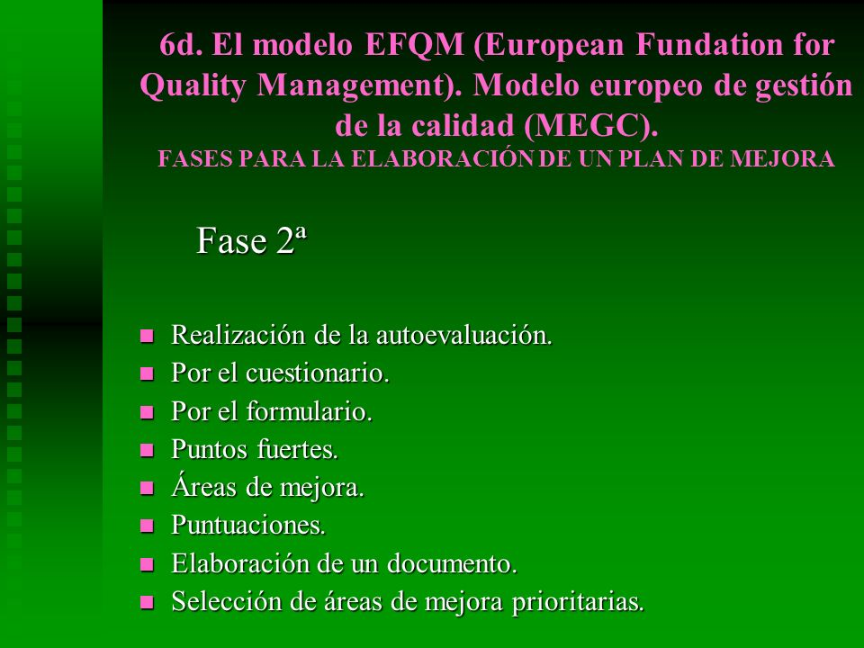 6d. El modelo EFQM (European Fundation for Quality Management)