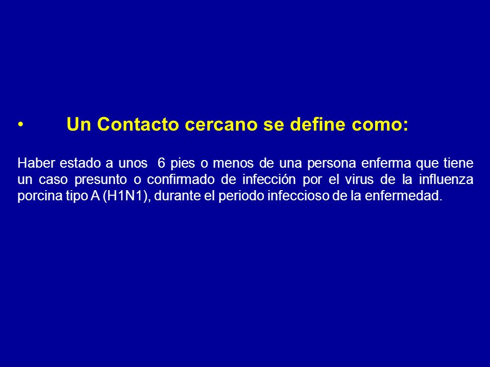 Un Contacto cercano se define como: