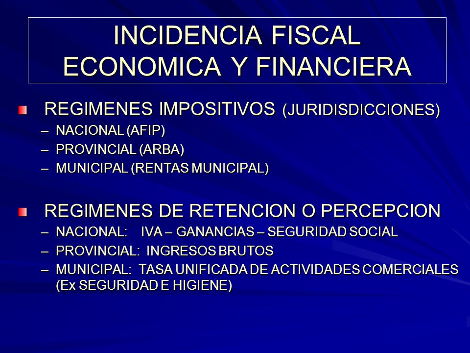 INCIDENCIA FISCAL ECONOMICA Y FINANCIERA