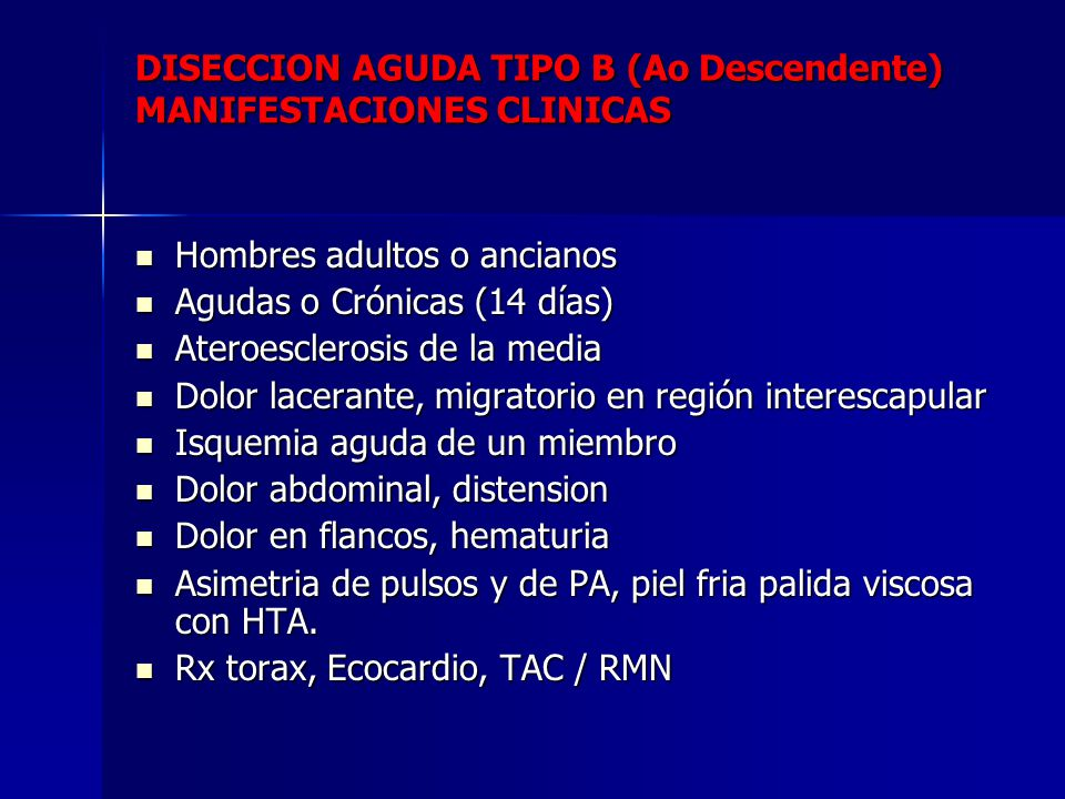 DISECCION AGUDA TIPO B (Ao Descendente) MANIFESTACIONES CLINICAS