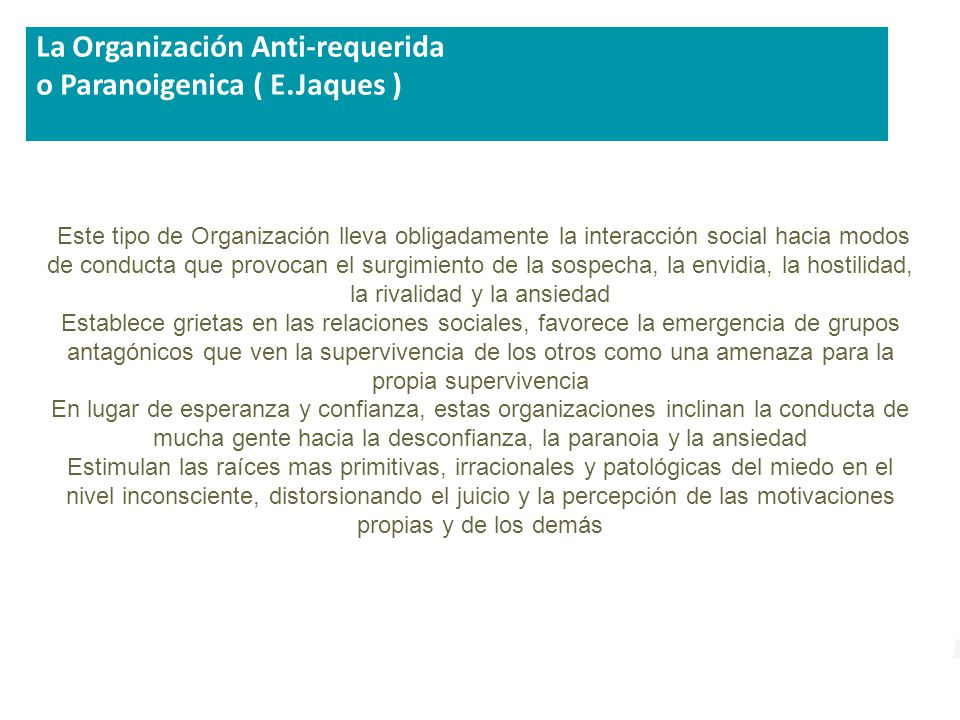 La Organización Anti-requerida o Paranoigenica ( E.Jaques )
