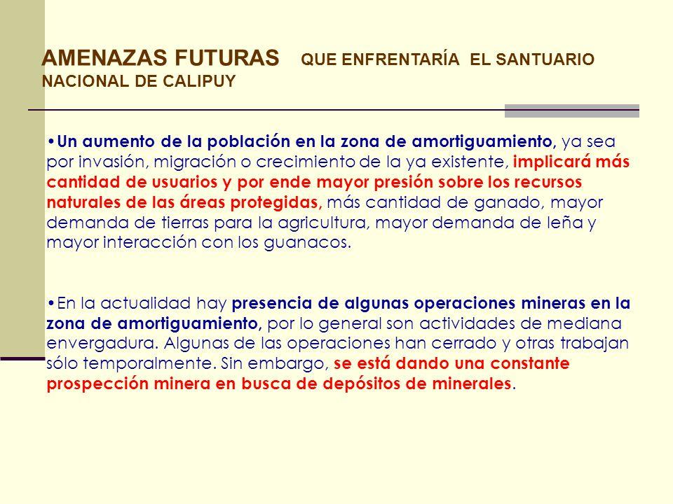 AMENAZAS FUTURAS QUE ENFRENTARÍA EL SANTUARIO NACIONAL DE CALIPUY