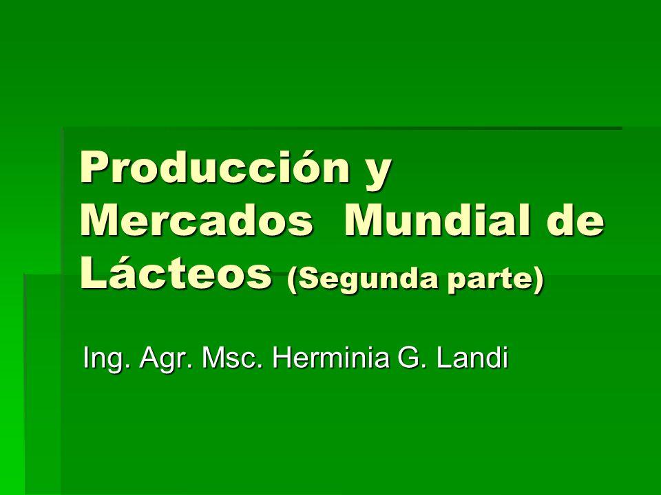 Producción y Mercados Mundial de Lácteos (Segunda parte)