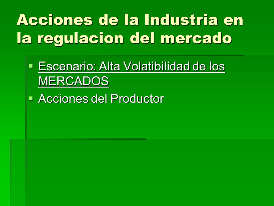 Acciones de la Industria en la regulacion del mercado