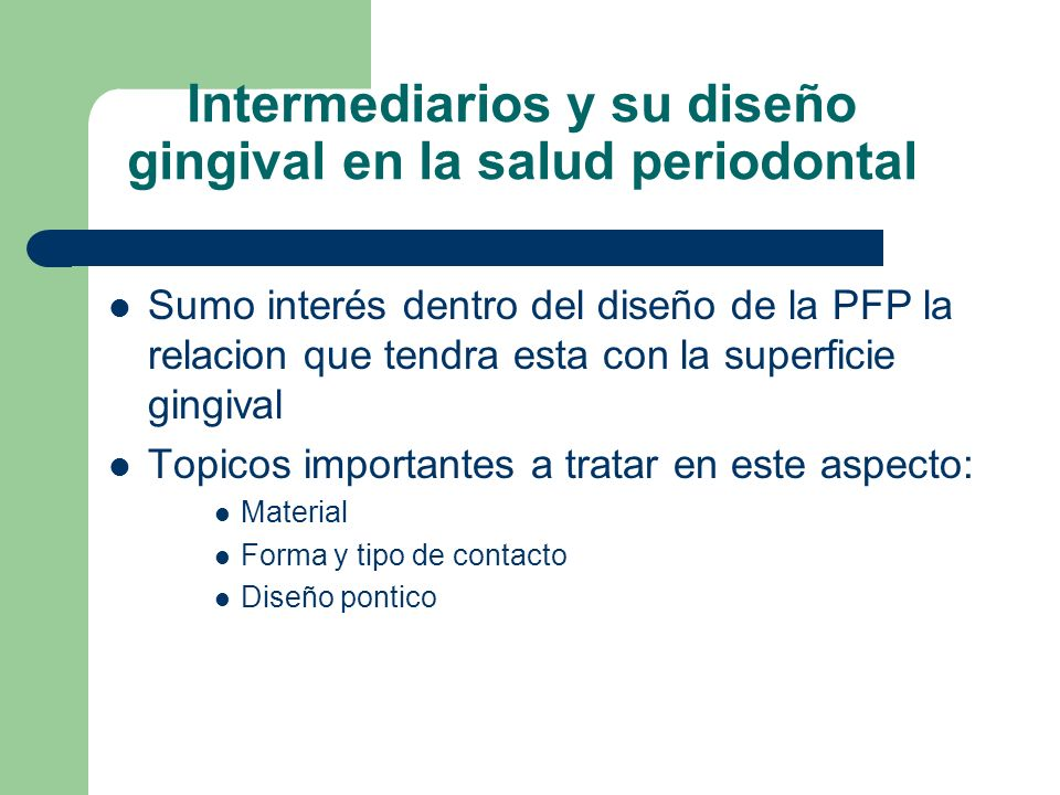 Intermediarios y su diseño gingival en la salud periodontal