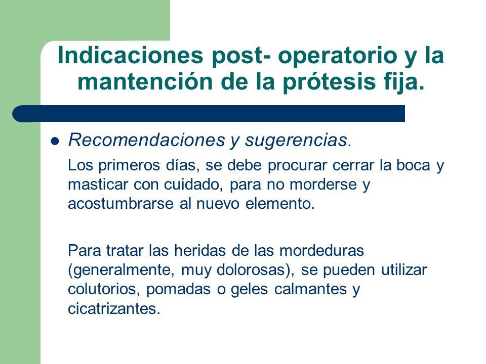 Indicaciones post- operatorio y la mantención de la prótesis fija.