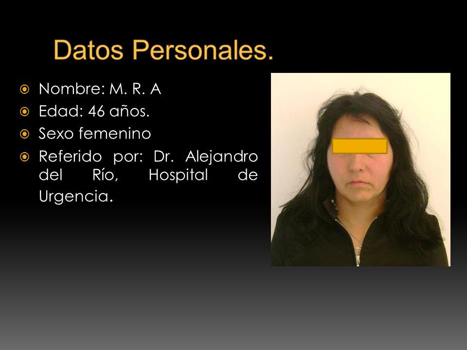 Datos Personales. Nombre: M. R. A Edad: 46 años. Sexo femenino