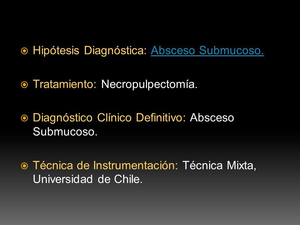 Hipótesis Diagnóstica: Absceso Submucoso.